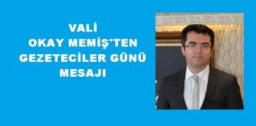 "VALİ MEMİŞ'İN MESAJINDA ""TARAFSIZLIK VE BASIN AHLAKI"" VURGUSU"