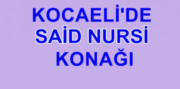 """KOCAELİ – DİLOVASI'NDA """"SAİD NURSİ SEMT KONAĞI"""" HİZMETE AÇILDI"""