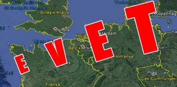 """ALMANYA, HOLLANDA ve TÜM AVRUPA'YA """"EVET"""" LE CEVAP VERECEĞİZ"""