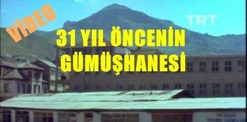 31 YIL ÖNCE, 1986 GÜMÜŞHANESİ BÖYLE İDİ