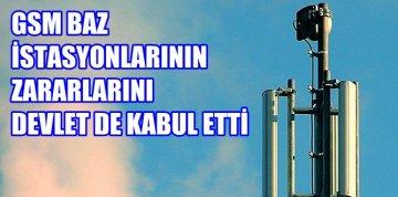 GSM BAZ İSTASYONLARININ ZARARLARINI DEVLET DE KABUL ETTİ