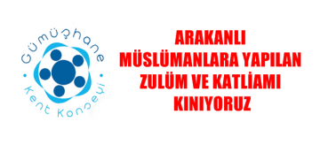 "GÜMÜŞHANE KENT KONSEYİ ""ARAKAN KATLİAMI""NI KINADI"