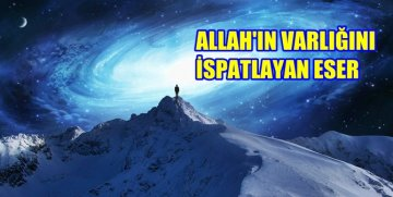"""""""TABİAT RİSALESİ"""" ALLAH'IN VARLIĞINI ve YARATICILIĞINI İSPATLIYOR"""