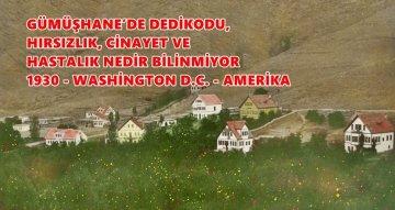 GÜMÜŞHANE, 1930 YILINDA AMERİKA BASININDA BÖYLE YER ALDI