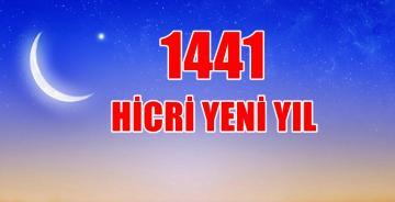 BUGÜN HİCRİ 1441 YILINA GİRDİK