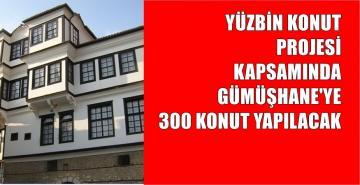 TOKİ GÜMÜŞHANE'YE 300 KONUT YAPACAK