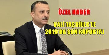 GÜMÜŞHANE VALİSİ KAMURAN TAŞBİLEK'TEN 2019 DEĞERLENDİRMESİ