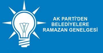AK PARTİLİ BELEDİYELERE RAMAZAN GENELGESİ GÖNDERİLDİ