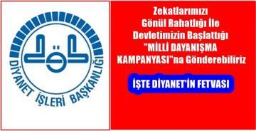 """ZEKATLARIMIZI """"MİLLİ DAYANIŞMA KAMPANYASI""""NA GÖNDERMELİYİZ"""